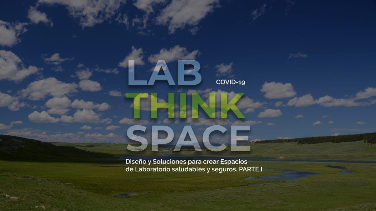 Diseño y Soluciones para crear Espacios de Laboratorio saludables y seguros. PARTE I