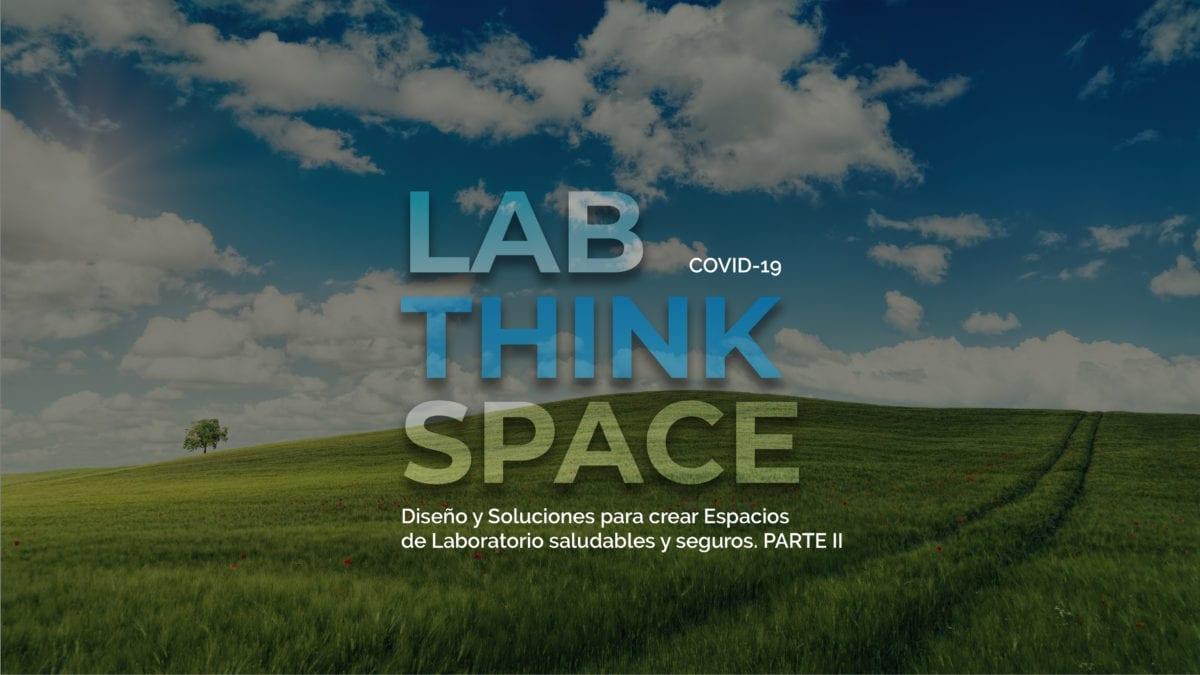 Diseño y Soluciones para crear Espacios de Laboratorio saludables y seguros. PARTE II